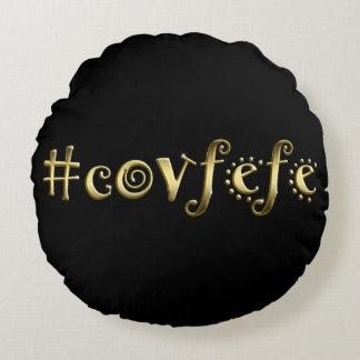#covfefe! almofada redonda