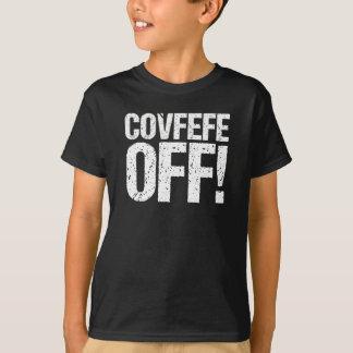 Covfefe fora da camiseta engraçada do trunfo