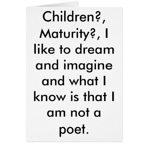 Crianças? , Maturidade? , Eu gosto de sonhar e ima Cartao