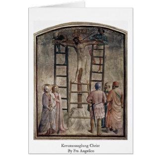 Cristo de Kreuzannaglung por Fra Angelico Cartão