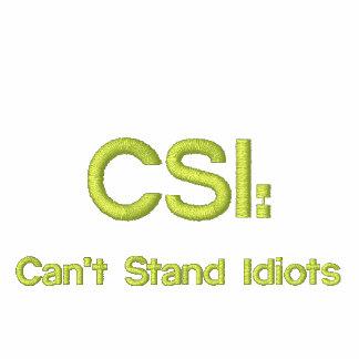 CSI bordado: Não pode estar idiota Moletom Com Capuz E Ziper Bordado