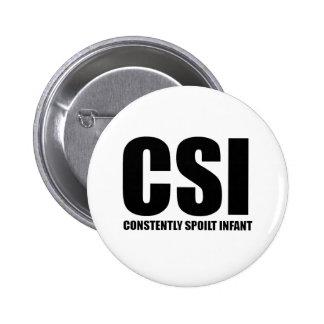 CSI - criança constantemente estragada Pins