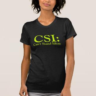 CSI não pode estar a camisa preta de Ladie dos idi Camisetas