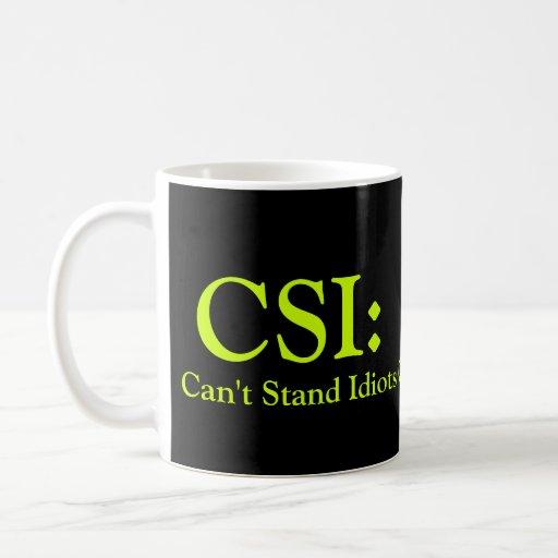 CSI: Não pode estar idiota Caneca
