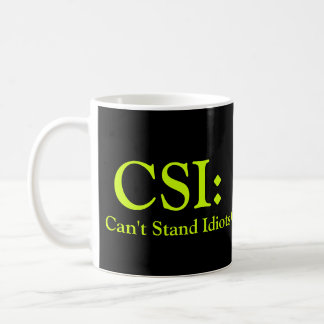 CSI: Não pode estar idiota Caneca De Café