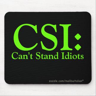 CSI: Não pode estar idiota Mouse Pad