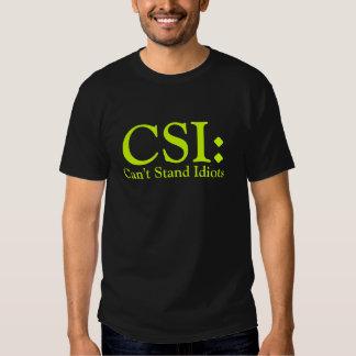 CSI não pode estar idiota T-shirts