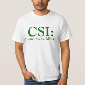 CSI não pode estar o roupa da luz dos idiota Camiseta