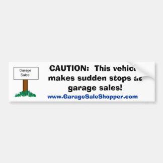 CUIDADO:  Paradas repentinas em vendas de garagem Adesivo Para Carro