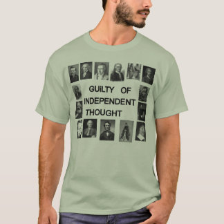 Culpado do pensamento independente camiseta