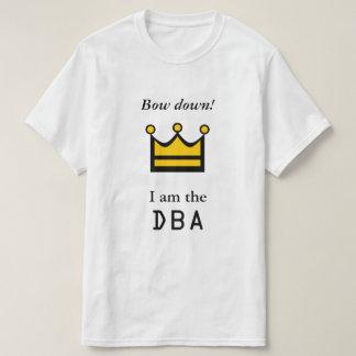 Curve para baixo! Eu sou o DBA Camiseta