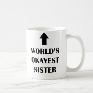 Da caneca a mais okayest da irmã do mundo presente