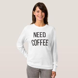 """Da """"t-shirt Longo-sleeved do CAFÉ NECESSIDADE"""" Camiseta"""