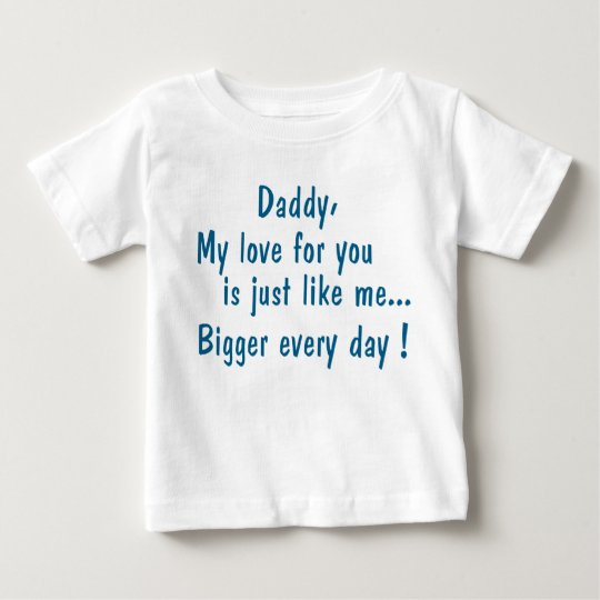 daddy my love for you... camiseta para bebê