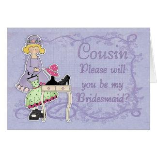 Dama de honra do primo - você será minha dama de cartão comemorativo