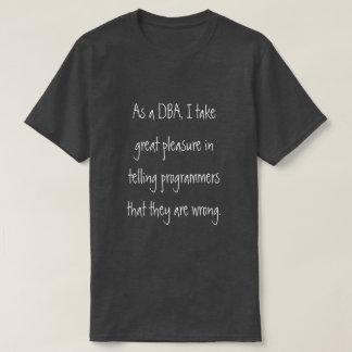 DBA que diz a programadores são errados Camiseta