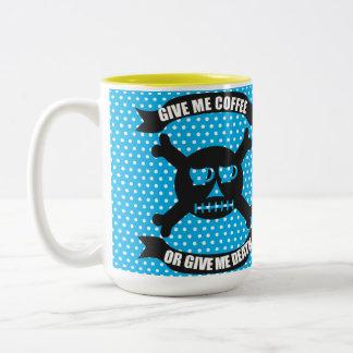 Dê-me o café ou dê-me a caneca da morte