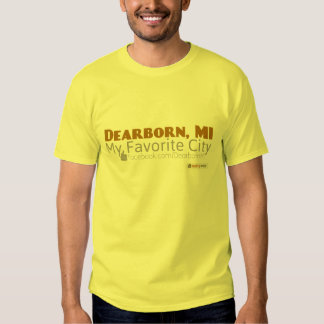 Dearborn, MI - minha cidade favorita T-shirt