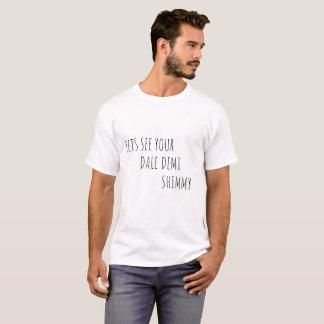Deixa para ver a camisa do Shimmy de Dale Demi