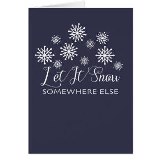 Deixais lhe para nevar em outro lugar cartão de