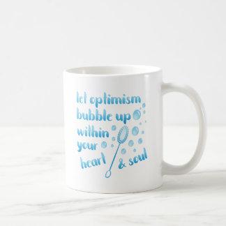 Deixe a bolha do optimismo acima - inspirada caneca de café