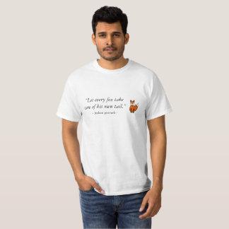 Deixe cada raposa tomar de sua própria cauda… camiseta