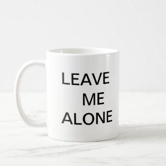 Deixe-me a caneca de café sozinha