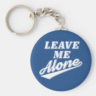 Deixe-me o chaveiro engraçado sozinho do slogan do