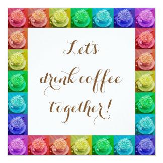 Deixe-nos beber junto o café! convite quadrado 13.35 x 13.35cm