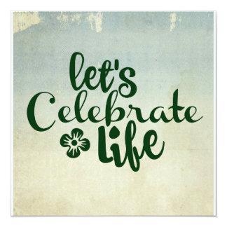 Deixe-nos comemorar a vida convite quadrado 13.35 x 13.35cm