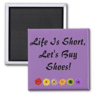 Deixe-nos comprar calçados! Ímã floral engraçado - Ímã Quadrado