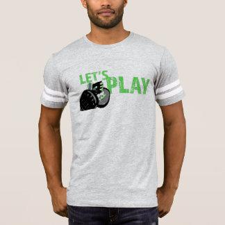 Deixe-nos jogar para a malhação camiseta