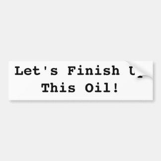 Deixe-nos terminar acima este óleo! adesivos