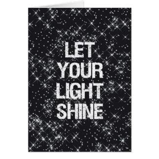 Deixe seu brilho claro cartão comemorativo