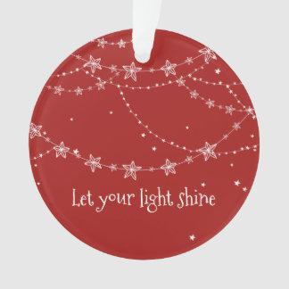 Deixe seu ornamento claro do brilho |