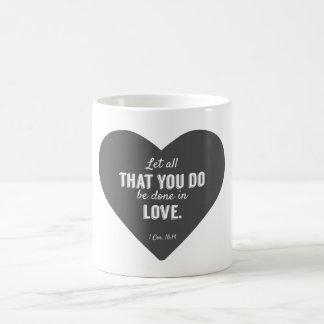 Deixe tudo que você está feito no amor caneca de café