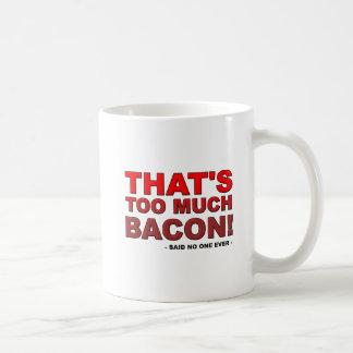 Demasiada caneca engraçada do bacon