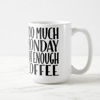 Demasiada segunda-feira não bastante caneca de