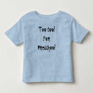 Demasiado pré-escolar de CoolFor Camiseta Infantil