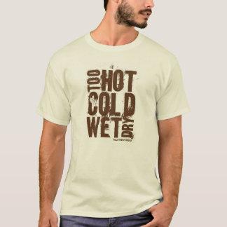 Demasiado quente, frio, molhado, seco - camisa de