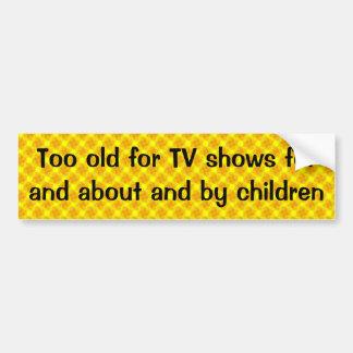 Demasiado velho para programas televisivo para e s adesivo para carro