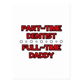 Dentista de meio expediente. Pai a tempo completo Cartao Postal