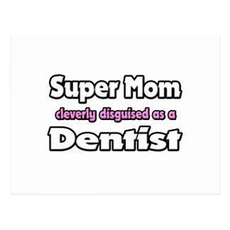 Dentista super da mamã… cartão postal