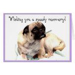 Desejando lhe um cartão do pug da recuperação rápi