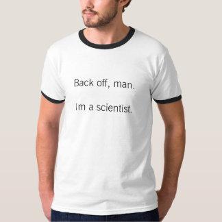 """""""Desembarace-se, equipe-se. Eu sou um cientista. """" Camiseta"""