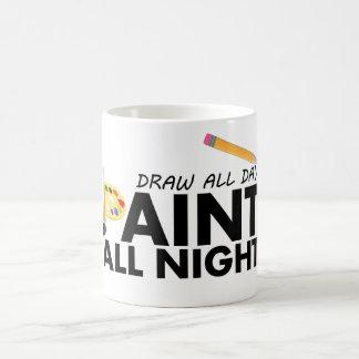 Desenhar o dia inteiro, pintura toda a noite caneca
