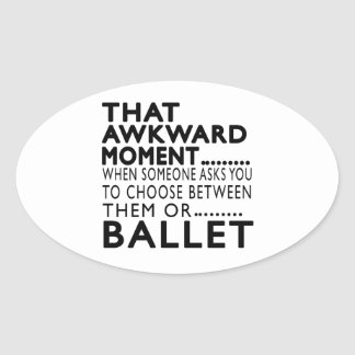 Design inábil desse balé do momento adesivos oval