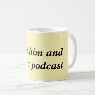 Despeje-o e ligue-o uma caneca do Podcast