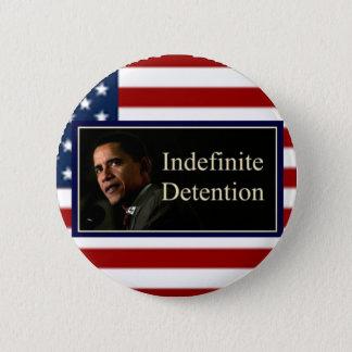 Detenção indefinida - botão bóton redondo 5.08cm