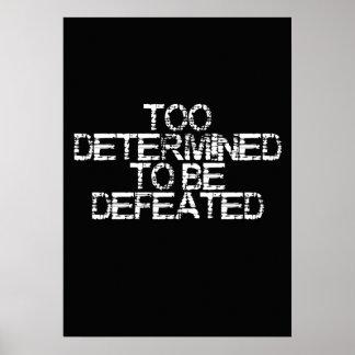 Determinado demasiado ser poster derrotado da